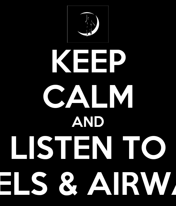 KEEP CALM AND LISTEN TO ANGELS & AIRWAVES