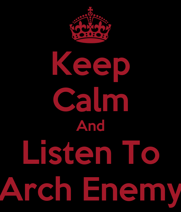 Keep Calm And Listen To Arch Enemy