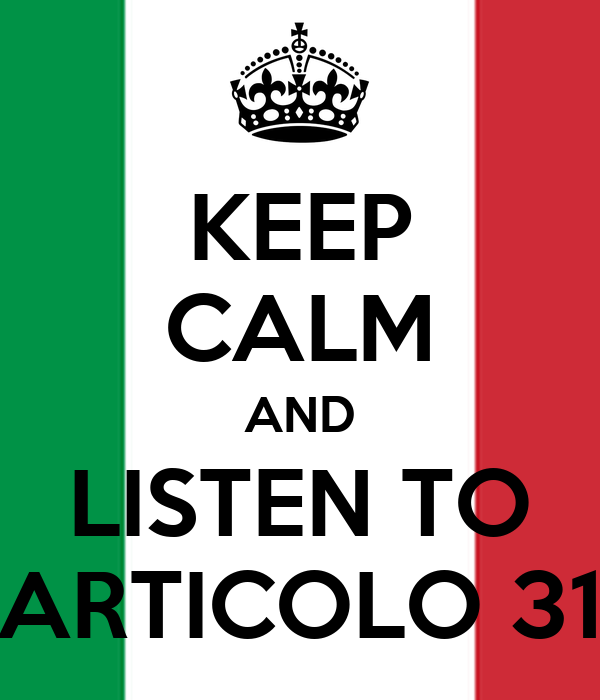 KEEP CALM AND LISTEN TO ARTICOLO 31
