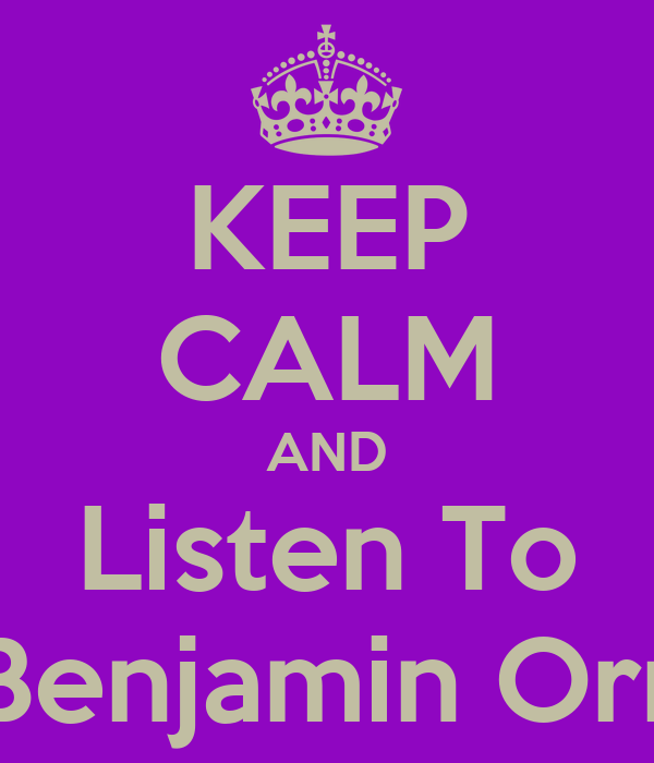 KEEP CALM AND Listen To Benjamin Orr