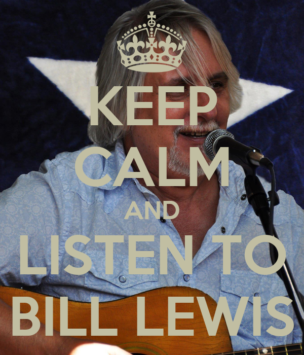 KEEP CALM AND LISTEN TO BILL LEWIS