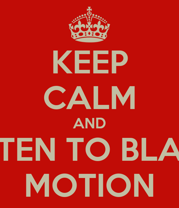 KEEP CALM AND LISTEN TO BLACK MOTION