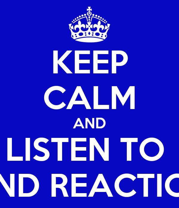 KEEP CALM AND LISTEN TO  BLIND REACTIONS