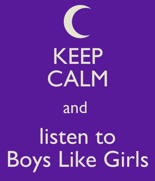 KEEP CALM and  listen to Boys Like Girls