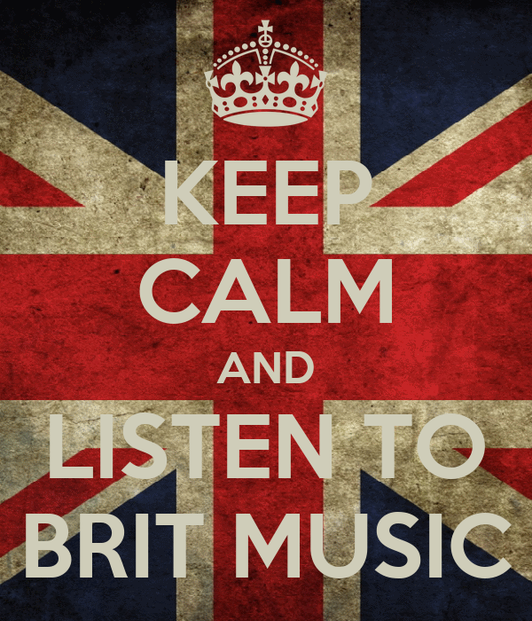 KEEP CALM AND LISTEN TO BRIT MUSIC