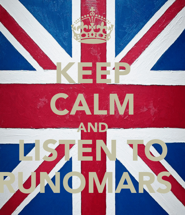KEEP CALM AND LISTEN TO BRUNOMARS  ♥