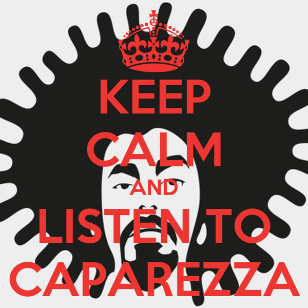 KEEP CALM AND LISTEN TO CAPAREZZA