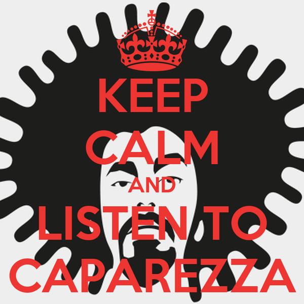 KEEP CALM AND LISTEN TO CAPAREZZA