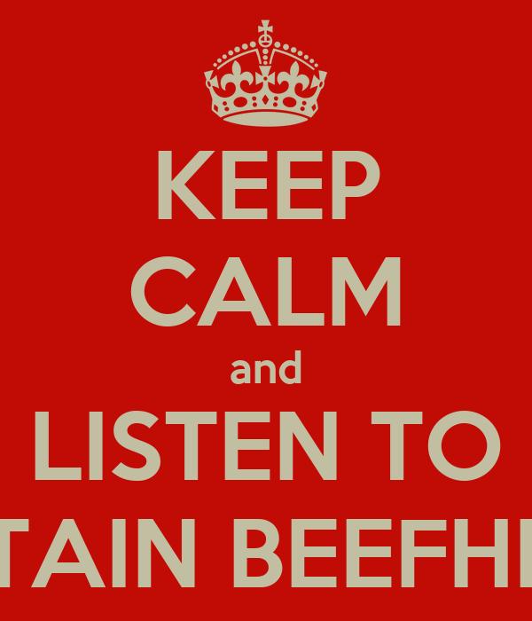 KEEP CALM and LISTEN TO CAPTAIN BEEFHEART