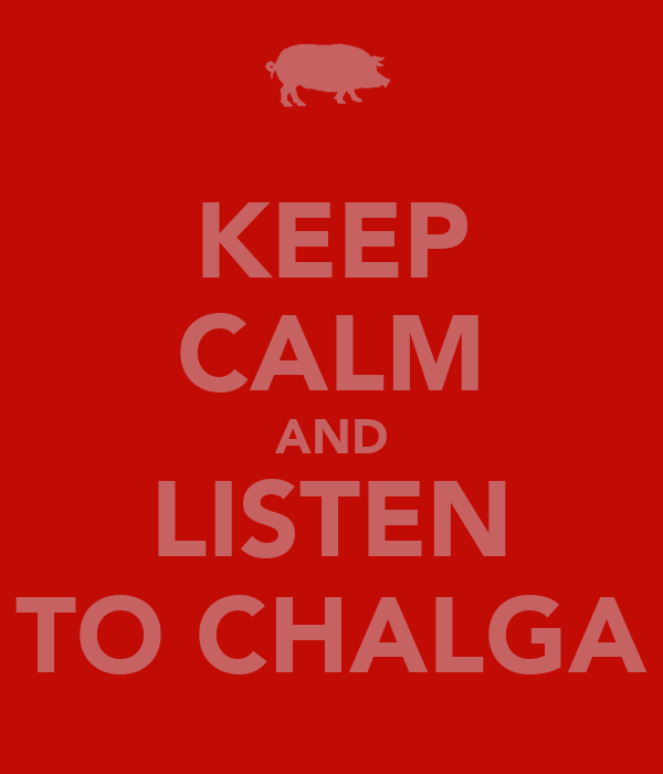 KEEP CALM AND LISTEN TO CHALGA