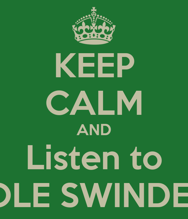 KEEP CALM AND Listen to COLE SWINDELL