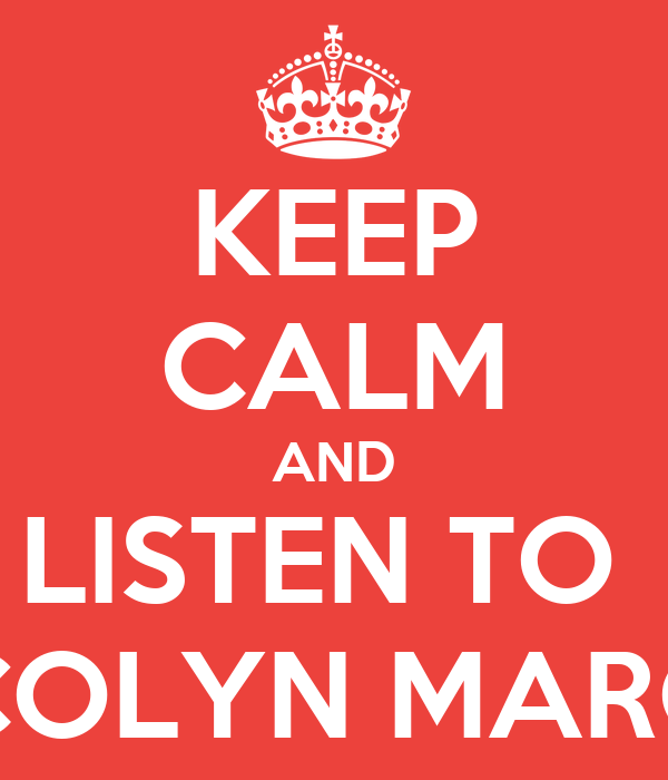 KEEP CALM AND LISTEN TO  COLYN MARC