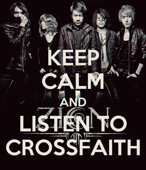KEEP CALM AND LISTEN TO CROSSFAITH