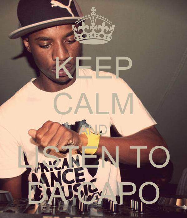 KEEP CALM AND LISTEN TO DA CAPO