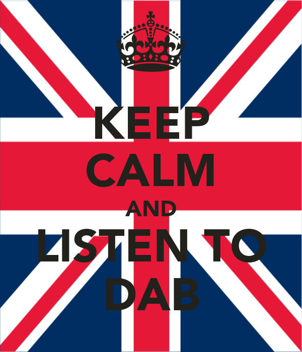KEEP CALM AND LISTEN TO DAB