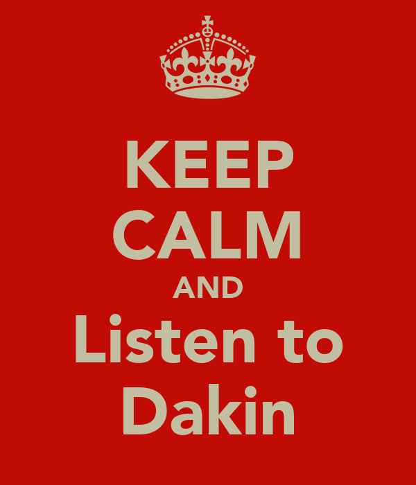 KEEP CALM AND Listen to Dakin