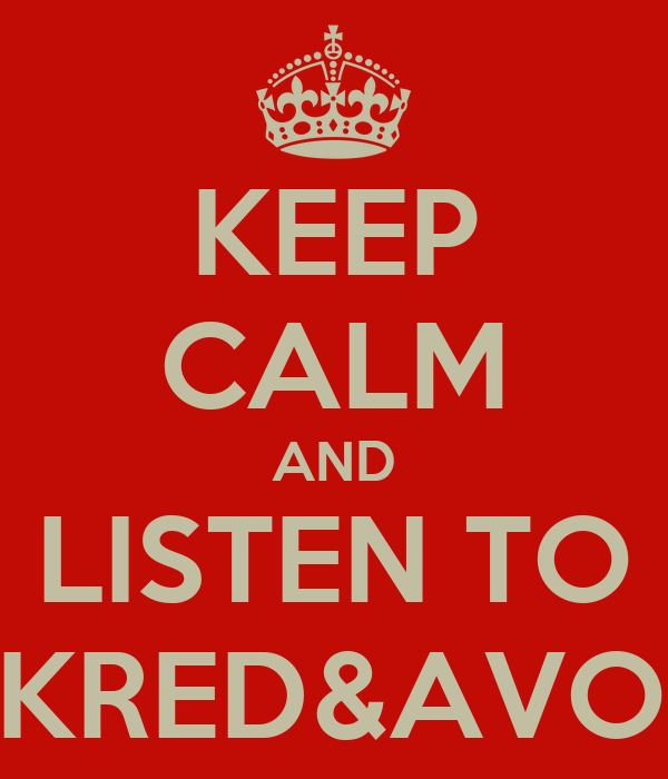 KEEP CALM AND LISTEN TO DARKRED&AVODKA