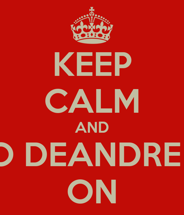 KEEP CALM AND LISTEN TO DEANDRE BENNETT ON