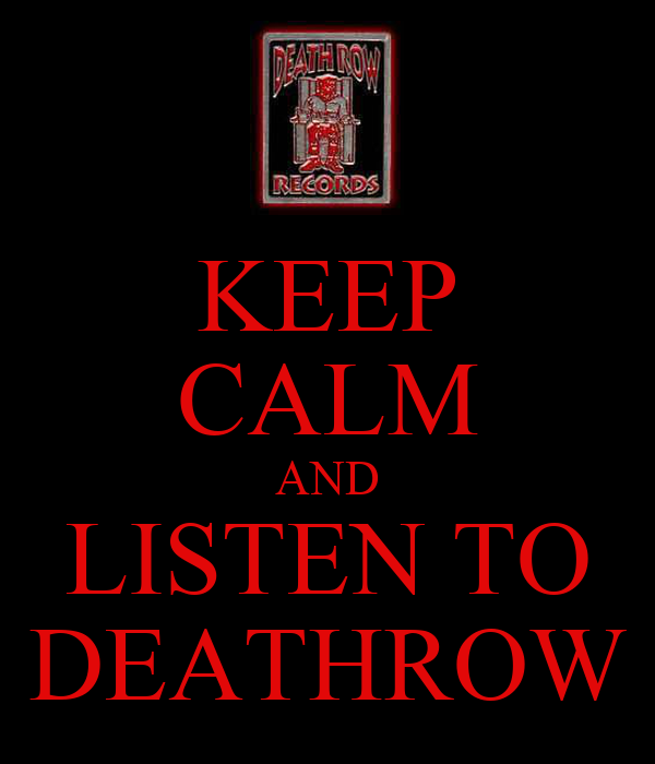 KEEP CALM AND LISTEN TO DEATHROW