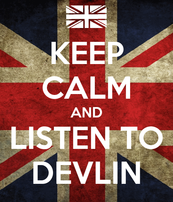 KEEP CALM AND LISTEN TO DEVLIN