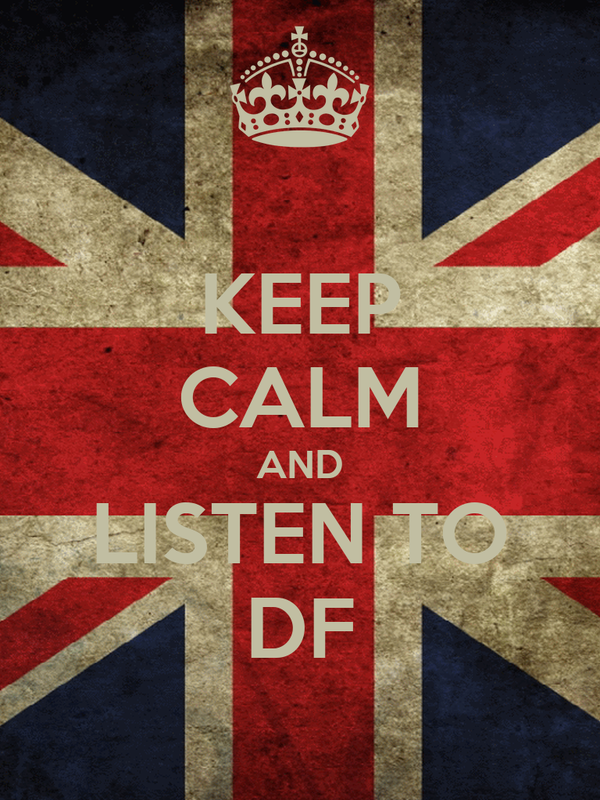 KEEP CALM AND LISTEN TO DF