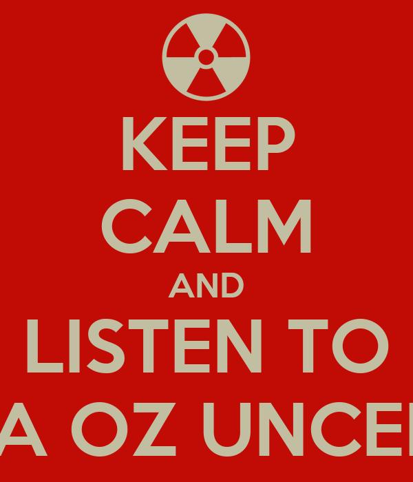 KEEP CALM AND LISTEN TO DJ MISTA OZ UNCENSORED