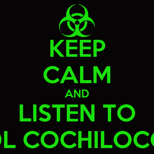KEEP CALM AND LISTEN TO DL COCHILOCO