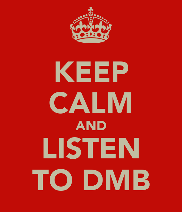 KEEP CALM AND LISTEN TO DMB