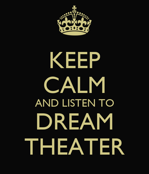 KEEP CALM AND LISTEN TO DREAM THEATER