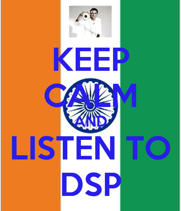 KEEP CALM AND LISTEN TO DSP