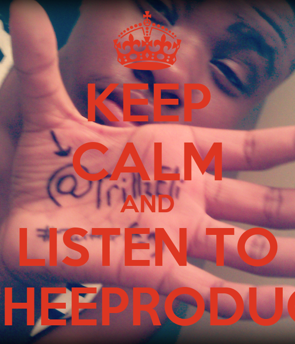KEEP CALM AND LISTEN TO ELI THEEPRODUCER`