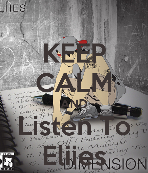 KEEP CALM AND Listen To Eliies