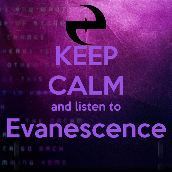 KEEP CALM and listen to Evanescence