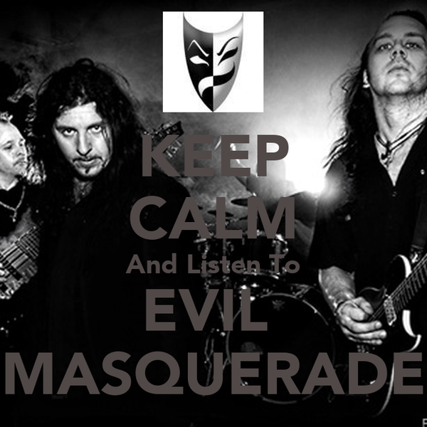 KEEP CALM And Listen To EVIL  MASQUERADE