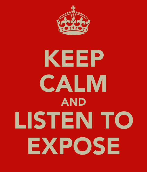 KEEP CALM AND LISTEN TO EXPOSE