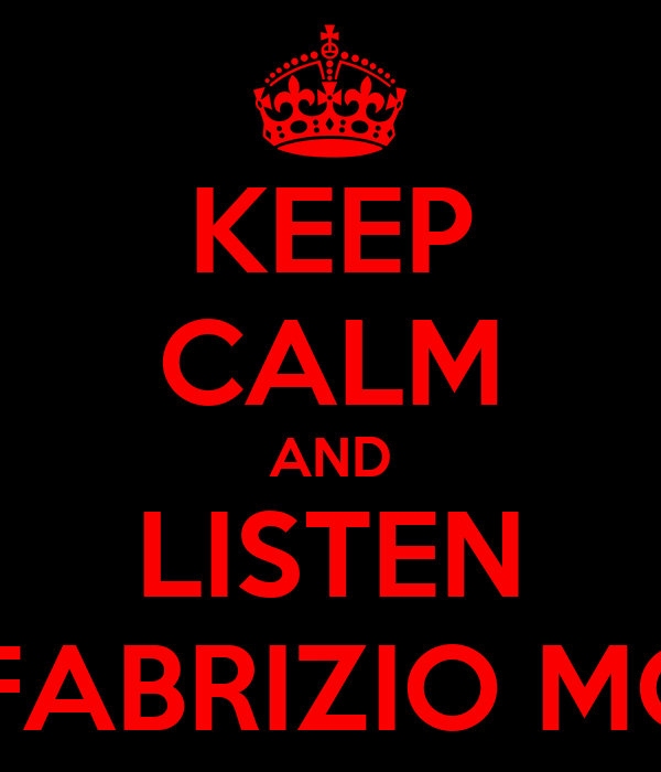 KEEP CALM AND LISTEN TO FABRIZIO MORO