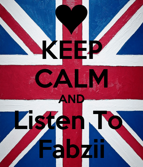 KEEP CALM AND Listen To  Fabzii