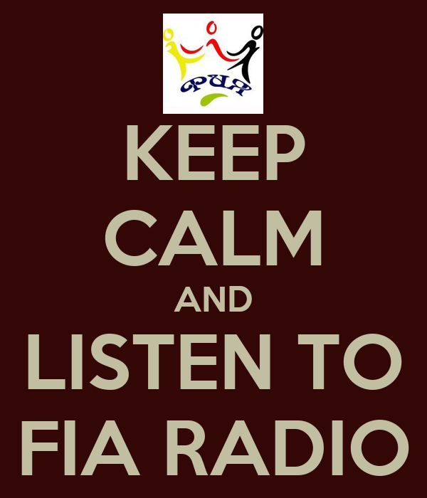 KEEP CALM AND LISTEN TO FIA RADIO