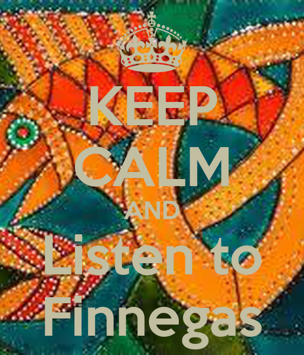KEEP CALM AND Listen to Finnegas