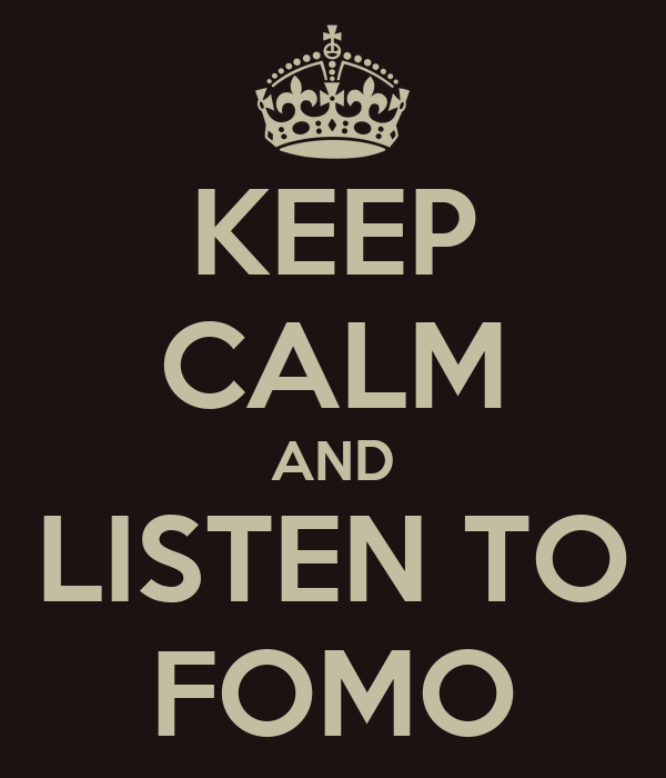 KEEP CALM AND LISTEN TO FOMO