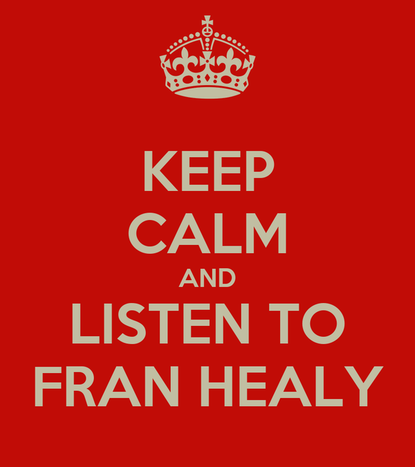 KEEP CALM AND LISTEN TO FRAN HEALY