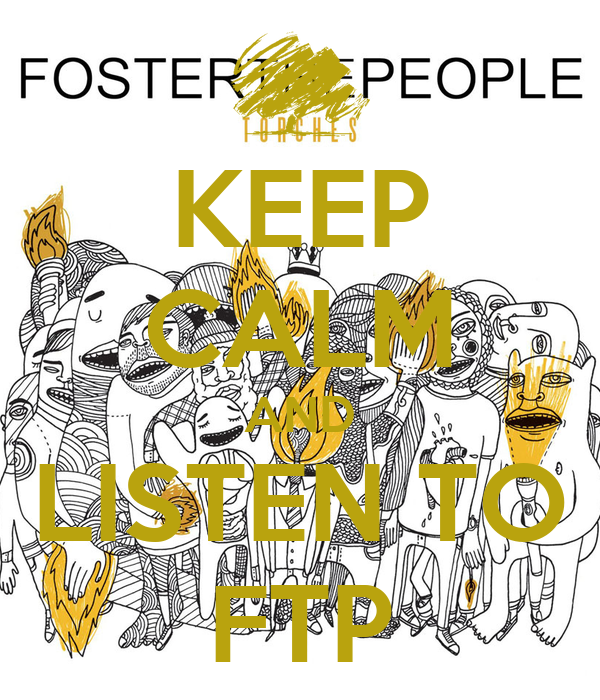 KEEP CALM AND LISTEN TO FTP