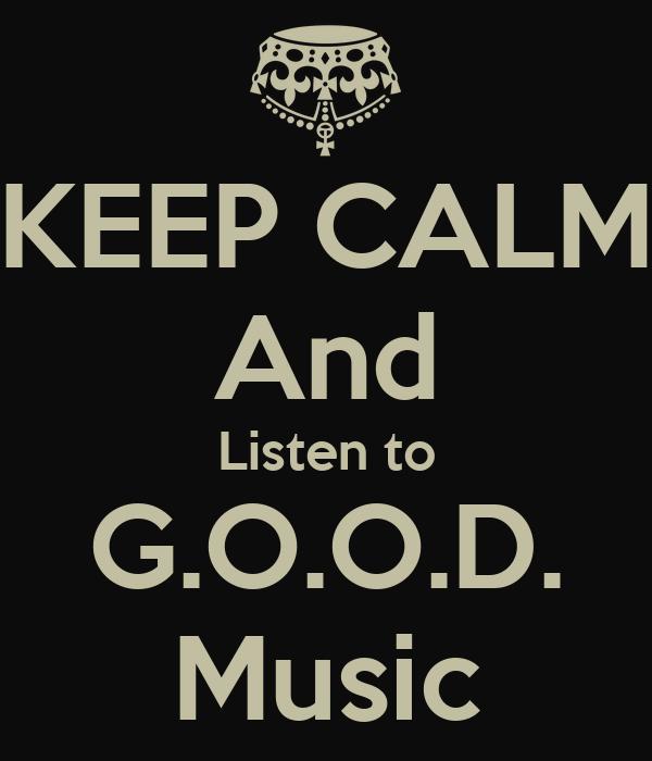 KEEP CALM And Listen to G.O.O.D. Music