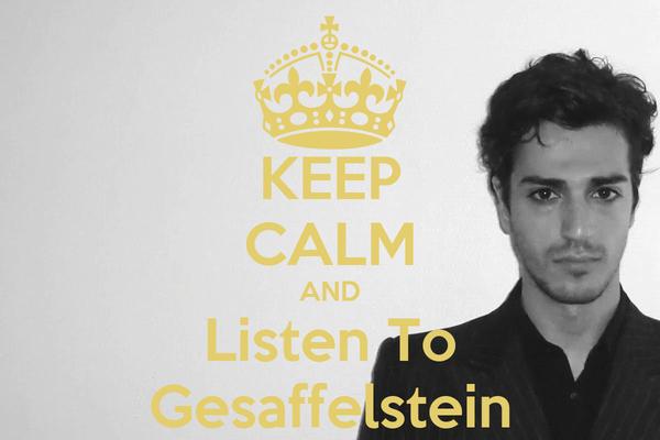 KEEP CALM AND Listen To Gesaffelstein