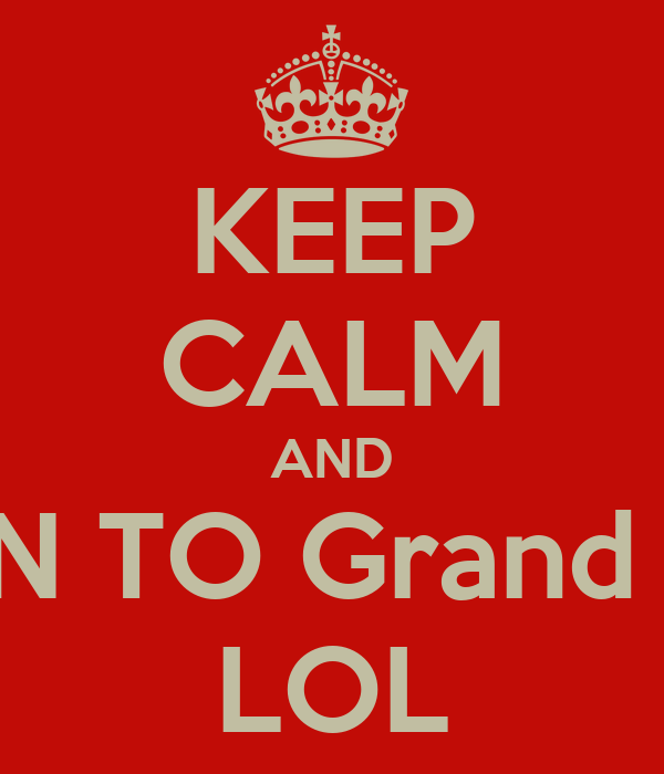 KEEP CALM AND LISTEN TO Grand FUNK LOL