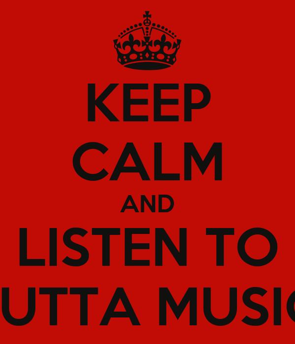 KEEP CALM AND LISTEN TO GUTTA MUSIC