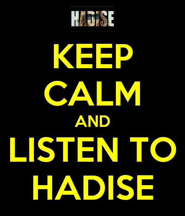 KEEP CALM AND LISTEN TO HADISE