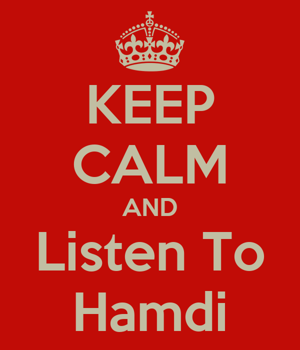 KEEP CALM AND Listen To Hamdi