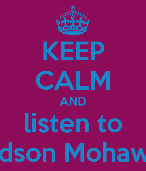 KEEP CALM AND listen to Hudson Mohawke