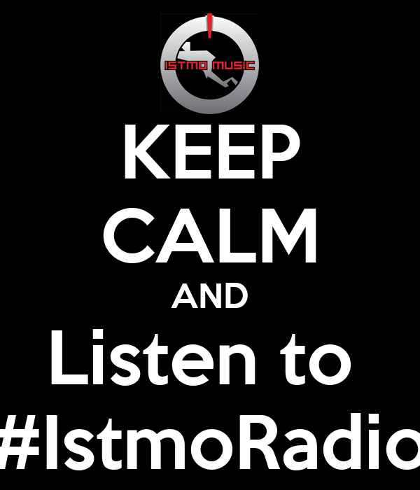 KEEP CALM AND Listen to  #IstmoRadio